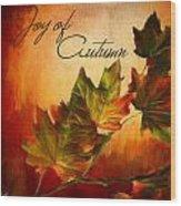 Joy Of Autumn Wood Print by Lourry Legarde