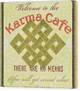 Karma Cafe Wood Print by Debbie DeWitt