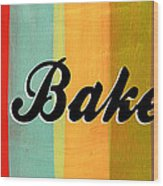 Let's Bake This Wood Print by Linda Woods