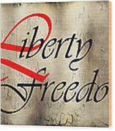 Liberty Freedom Wood Print by Daniel Hagerman