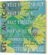 Life Is An Echo Wood Print by Debbie DeWitt