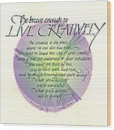 Live Creatively Wood Print by Sally Penley