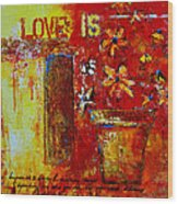 Love Is Abstract Wood Print by Patricia Awapara
