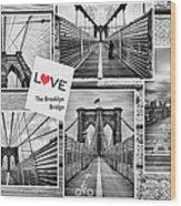 Love The Brooklyn Bridge Wood Print by John Farnan