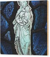Madonna And Child Wood Print by Gilroy Stained Glass