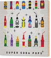 My Super Soda Pops No-00 Wood Print by Chungkong Art