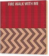 No169 My Fire Walk With Me Minimal Movie Poster Wood Print by Chungkong Art
