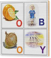 O Boy Art Alphabet For Kids Room Wood Print by Irina Sztukowski