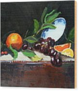 Oranges And Grapes Wood Print by Gaye White