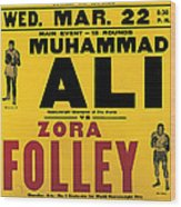 Poster Advertising The Fight Between Muhammad Ali And Zora Folley In Madison Square Garden Wood Print by American School