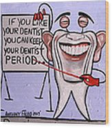 Presidential Tooth Dental Art By Anthony Falbo Wood Print by Anthony Falbo
