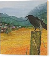 Raven And The Village 2 Wood Print by Carolyn Doe