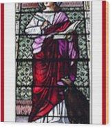 Saint John The Evangelist Stained Glass Window Wood Print by Rose Santuci-Sofranko