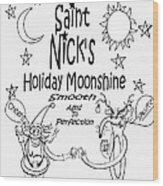 Saint Nicks Holiday Moonshine Wood Print by Anthony Falbo