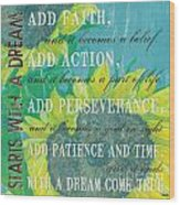 Starts With A Dream Wood Print by Debbie DeWitt