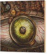 Steampunk - Creepy - Eye On Technology  Wood Print by Mike Savad