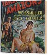 Tarzan And The Amazons Wood Print by Georgia Fowler