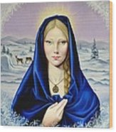 The Nordic Madonna Wood Print by Nathalie Chavieve