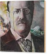 Theodore Roosevelt Wood Print by Corporate Art Task Force