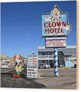 Tonopah Nevada - Clown Motel Wood Print by Frank Romeo