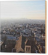 View From Basilica Of The Sacred Heart Of Paris - Sacre Coeur - Paris France - 011318 Wood Print by DC Photographer