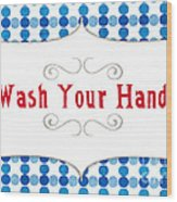 Wash Your Hands Sign Wood Print by Linda Woods