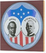Bryan Campaign Button Wood Print by Granger