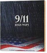 9-11 Jesus Wept Wood Print by Shevon Johnson