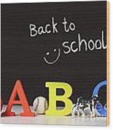 Back To School Concept With Abc Letters Wood Print by Sandra Cunningham