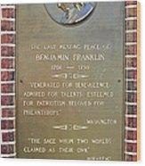 Benjamin Franklin Marker Wood Print by Snapshot  Studio