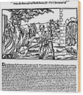 Burning Of Witches, 1555 Wood Print by Granger