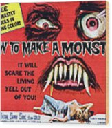 How To Make A Monster, Half-sheet Wood Print by Everett