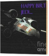 Jedi Birthday Card Wood Print by Micah May