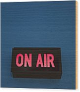 Radio Station On Air Sign Wood Print by Will and Deni McIntyre