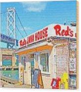Reds Java House And The Bay Bridge At San Francisco Embarcadero Wood Print by Wingsdomain Art and Photography
