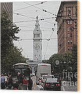 San Francisco Ferry Building At End Of Market Street - 5d17865 Wood Print by Wingsdomain Art and Photography