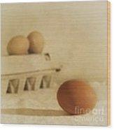 Three Eggs And A Egg Box Wood Print by Priska Wettstein