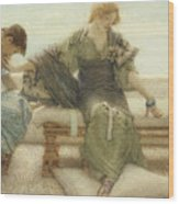 Ask Me No More....for At A Touch I Yield Wood Print by Sir Lawrence Alma-Tadema