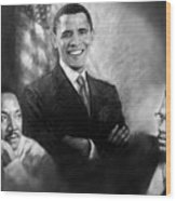 Barack Obama Martin Luther King Jr And Malcolm X Wood Print by Ylli Haruni