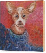 Chihuahua Blues Wood Print by Nadine Rippelmeyer