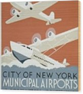 City Of New York Municipal Airports Wood Print by Christopher DeNoon