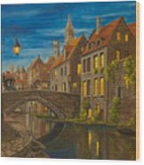 Evening In Brugge Wood Print by Charlotte Blanchard