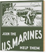 Join The Us Marines Wood Print by War Is Hell Store