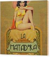 la Matadora Wood Print by Cinema Photography