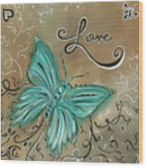 Live And Love Butterfly By Madart Wood Print by Megan Duncanson