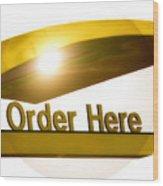 Order Up Wood Print by Karen M Scovill
