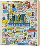 Pittsburghese Wood Print by Ron Magnes