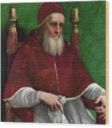 Portrait Of Pope Julius II - 1511 Wood Print by Raphael