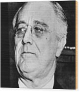 President Franklin Delano Roosevelt Wood Print by War Is Hell Store