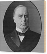 President William Mckinley  Wood Print by War Is Hell Store